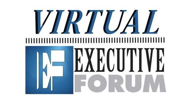 Executive Forum Goes Virtual Covering Response & Recovery During a Pandemic